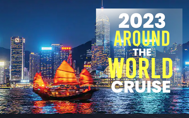 2023 Around the World Cruise, 2 for 1 Cruise Fares plus Free First Class Roundtrip Airfare and Free Amenities