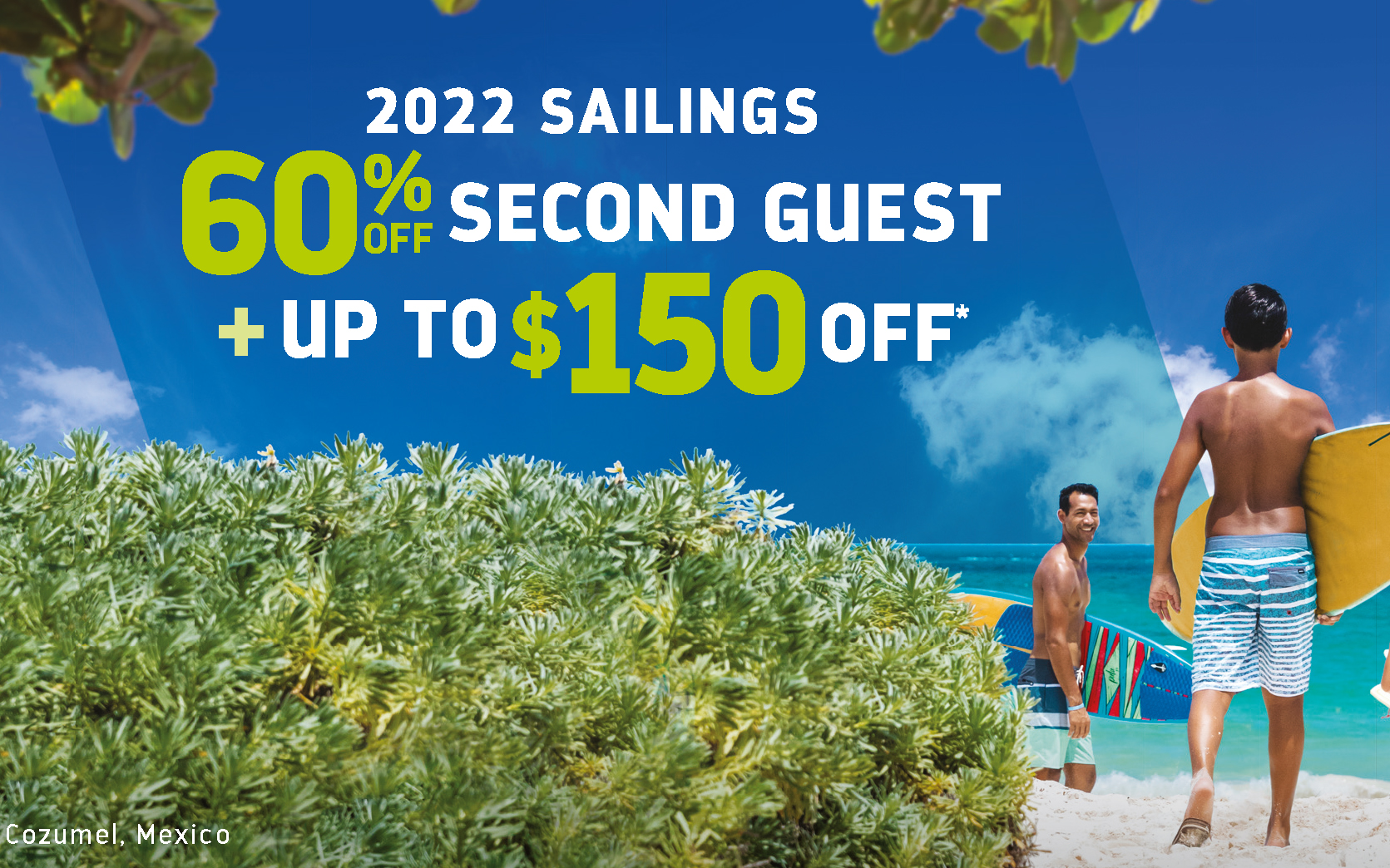 60% Off Second Guest + Up to $150 Off *   with Royal Caribbean