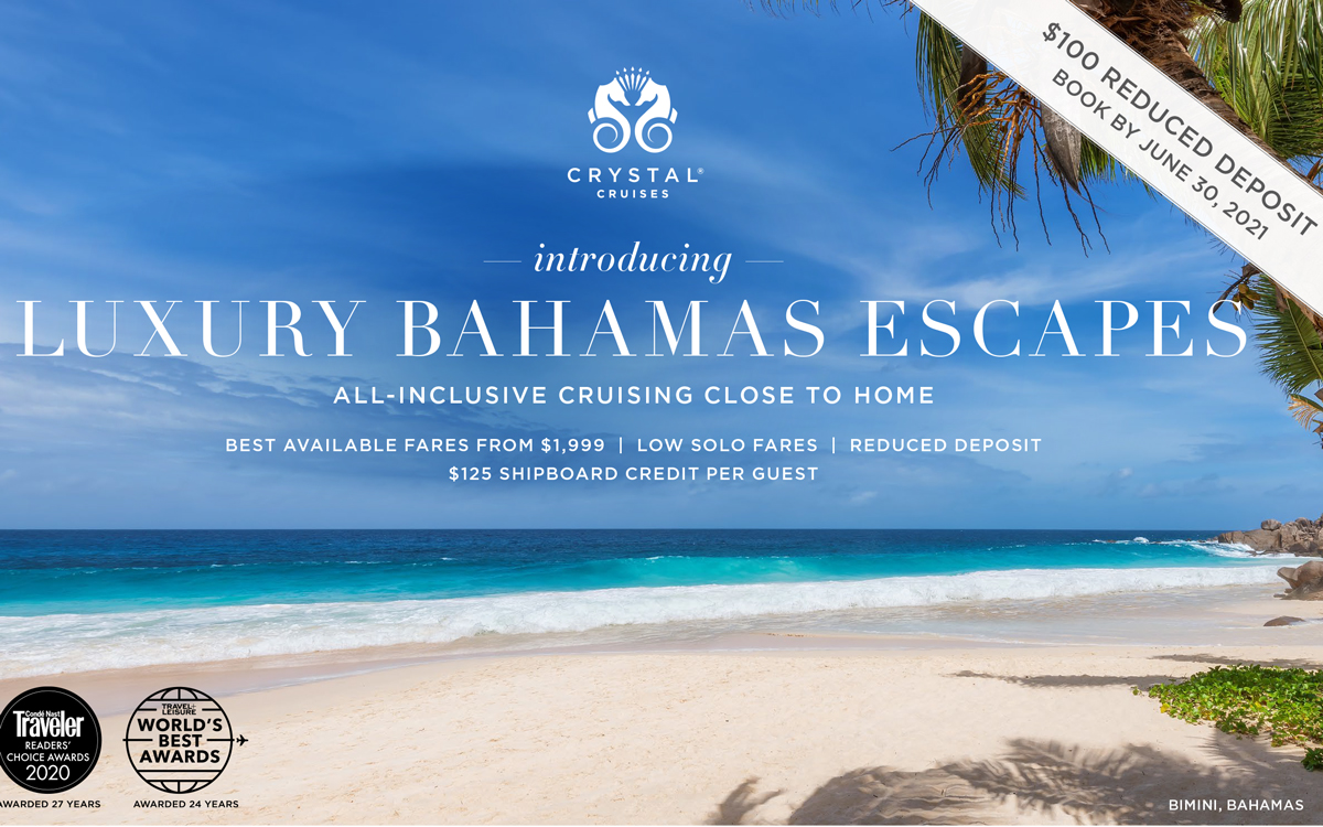 All Inclusive Close to Home Bahamas Escapes with Crystal Cruises - Reduced Deposit, up to $150 Shipboard Credit, and more!