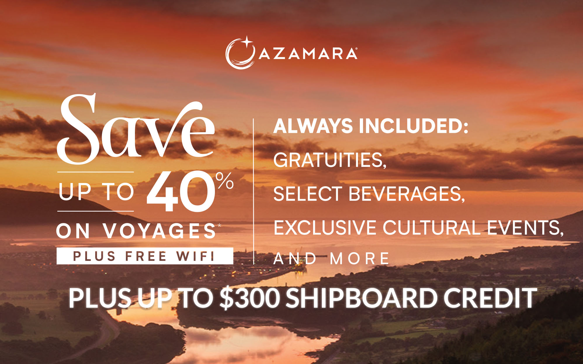 Azamara - Save up to 40% Off, Up to $300 Shipboard Credit, PLUS free WiFi