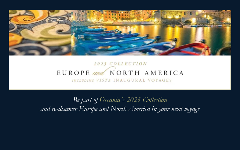 Europe and North America 2023 Oceania´s new collection and special itineraries
