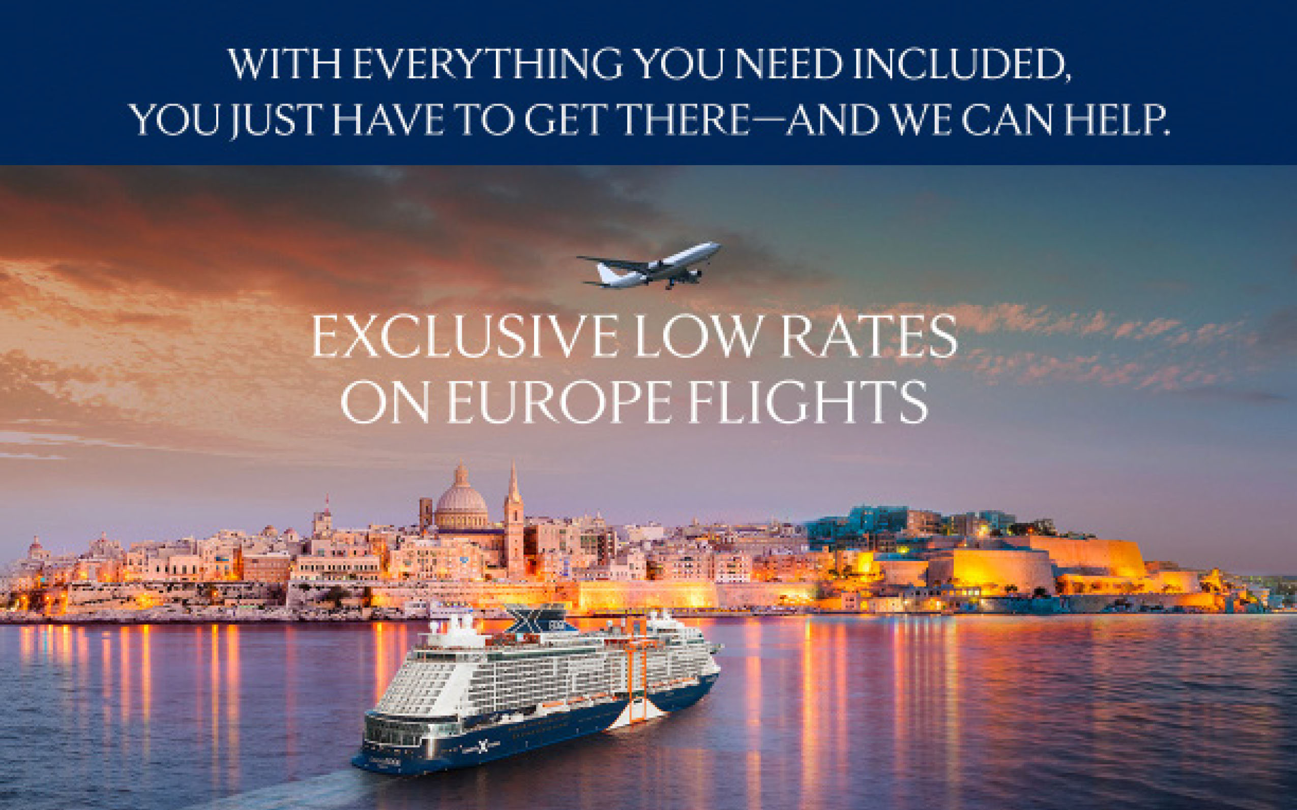 Exclusive Low Rates on Europe Flights with Celebrity Cruises