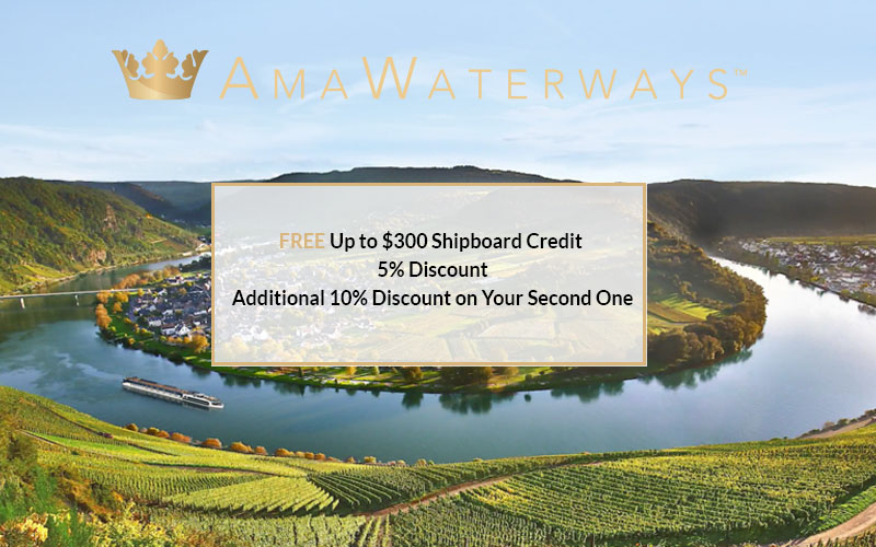 FREE up to $300 Shipboard Credit + 5% Discount + Back-to-Back Save an Additional 10% on Your Second One with AmaWaterways