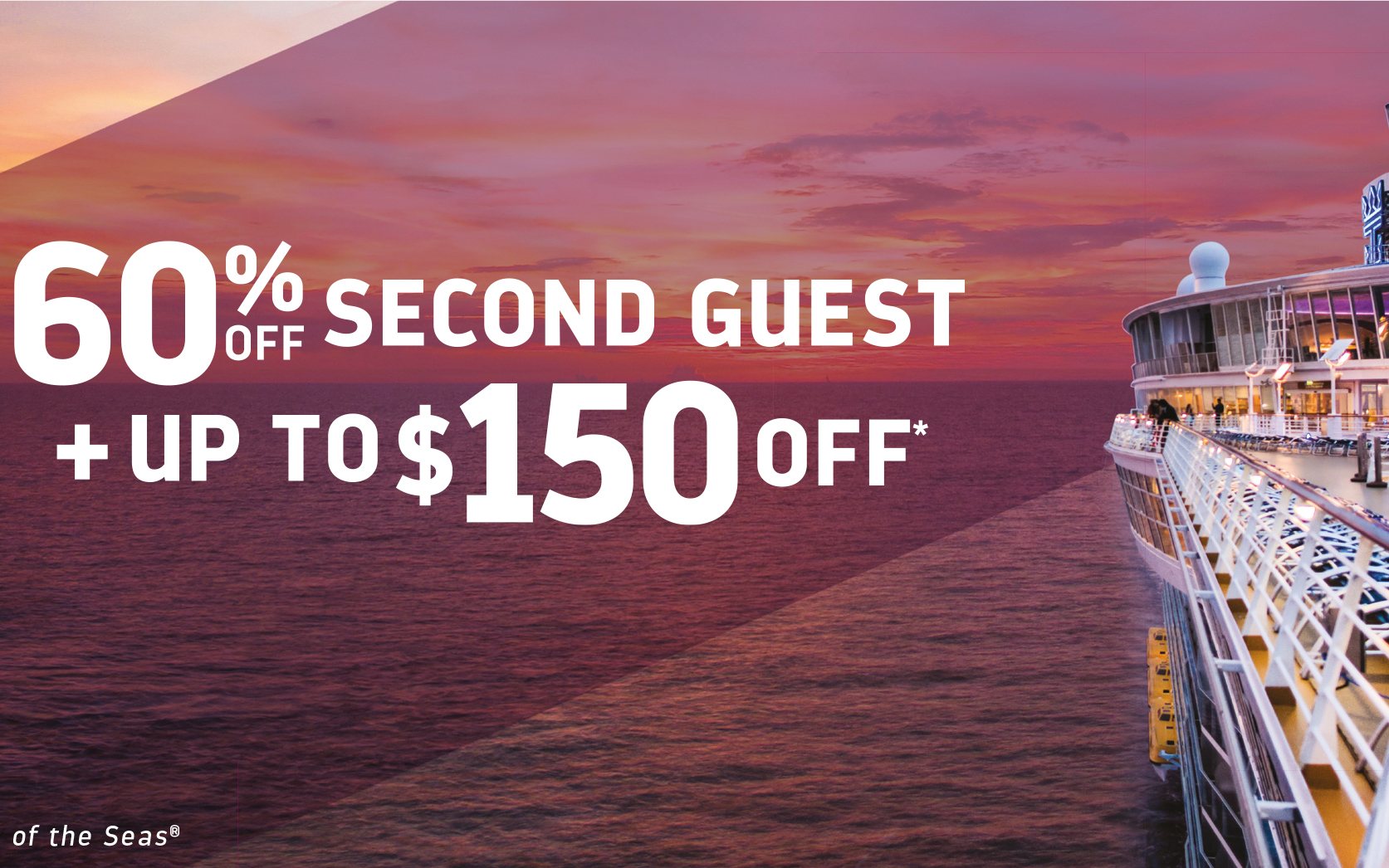 Get 60% Second Gest + up to $150 OFF