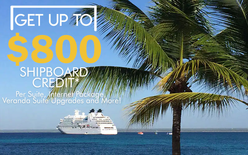 Get Up to $800 Shipboard Credit* Per Suite, Internet Package, Veranda Suite Upgrades and More! Book now for best availability
