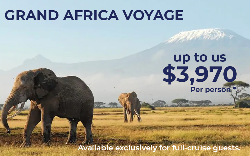 Holland Grand Africa Voyage - Available exclusively for full-cruise guests. A value of up to us$3,970 per person.*