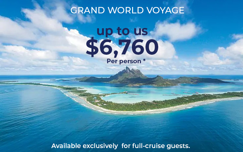 Holland Grand World Voyage - Available exclusively for full-cruise guests. A value of up to us$6,760 per person.*