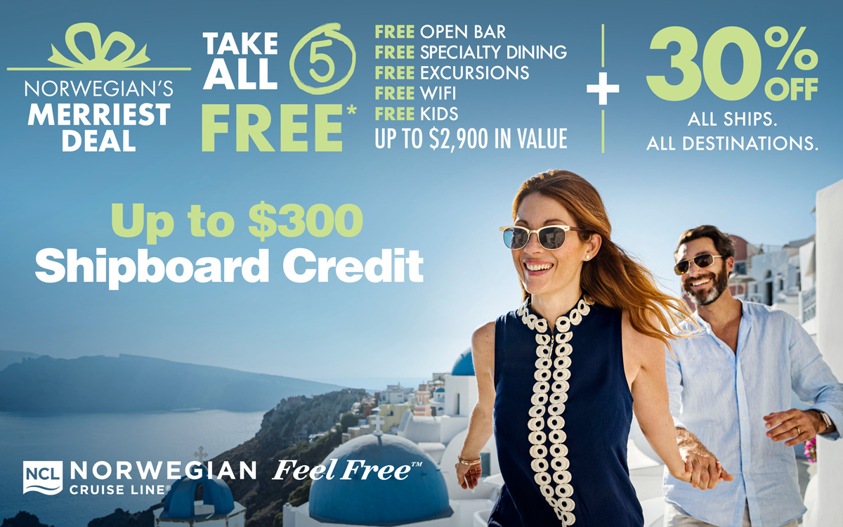 Norwegian - Receive 30% off cruise fare + Up to $300 Shipboard Credit per stateroom PLUS: Take All 5 FREE Offers
