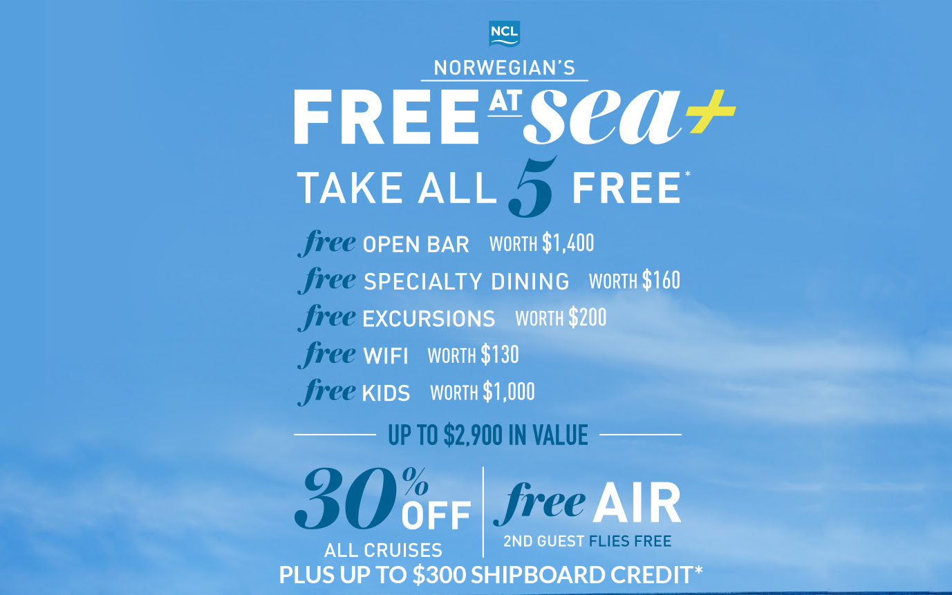 Norwegian's Free At Sea Receive 30% off cruise fare + Take All 5 FREE Offers + Up to $300 Shipboard Credit