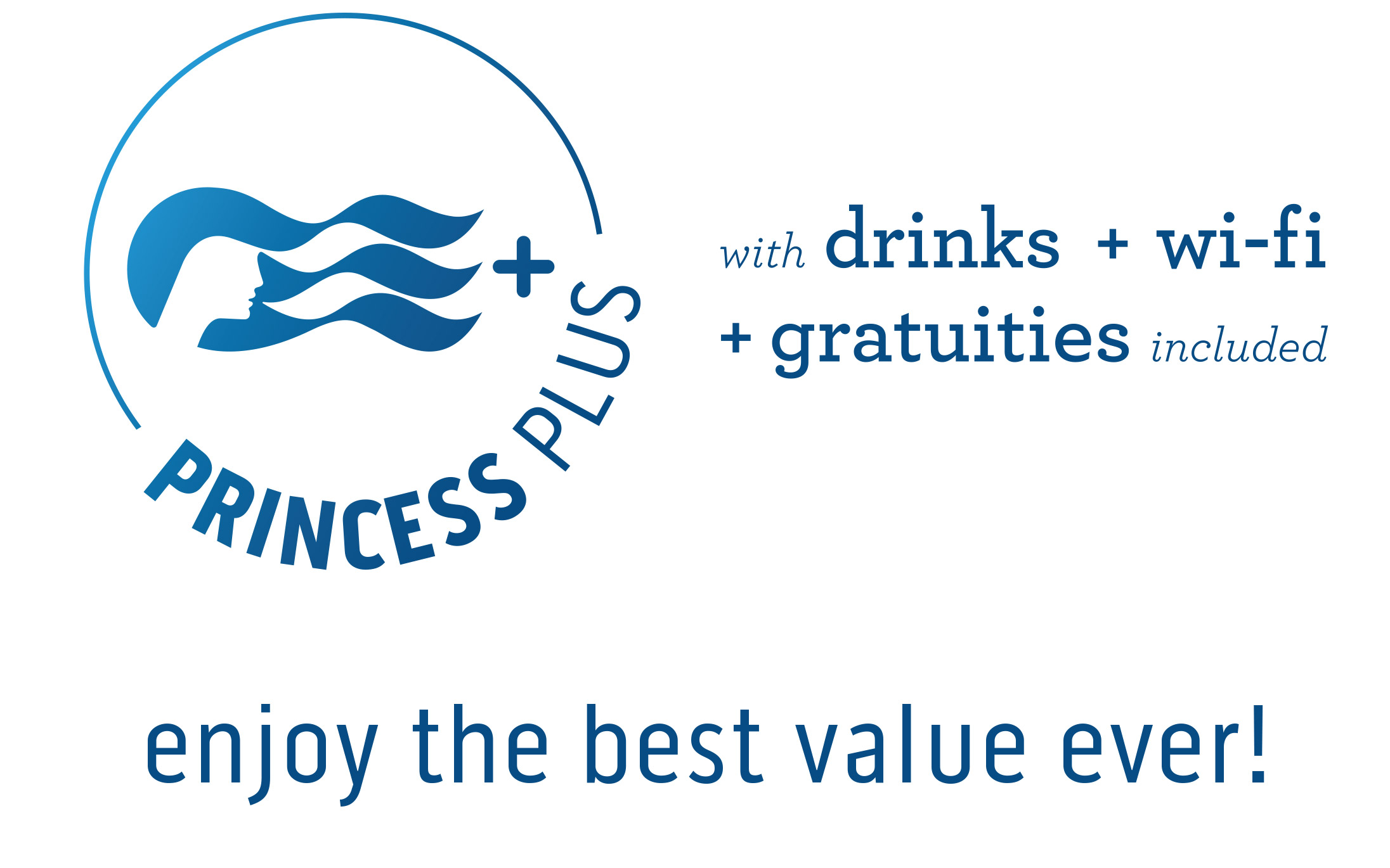 Princess Plus - Drinks + Wi-fi + Gratuities included. The Best Value Ever!