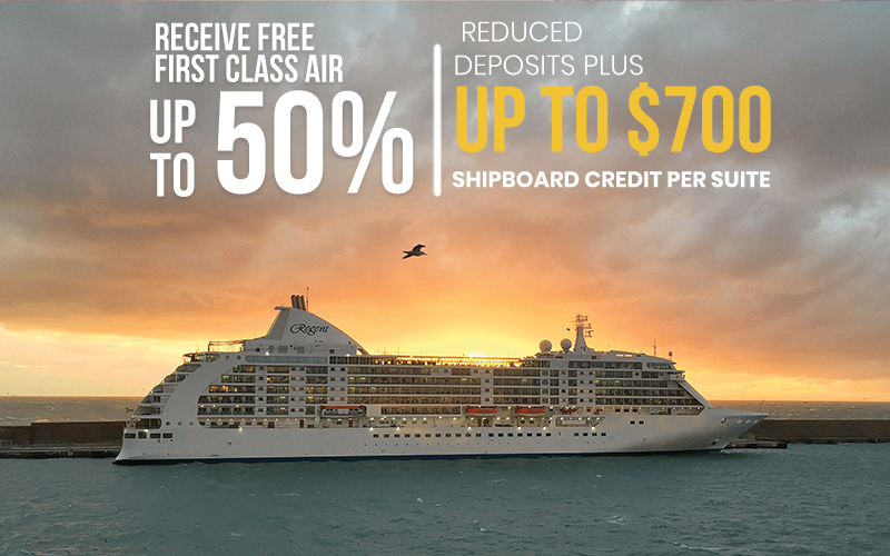 Receive Free First Class Air, Up to 50% Reduced Deposits plus up to $700 Shipboard Credit Per suite