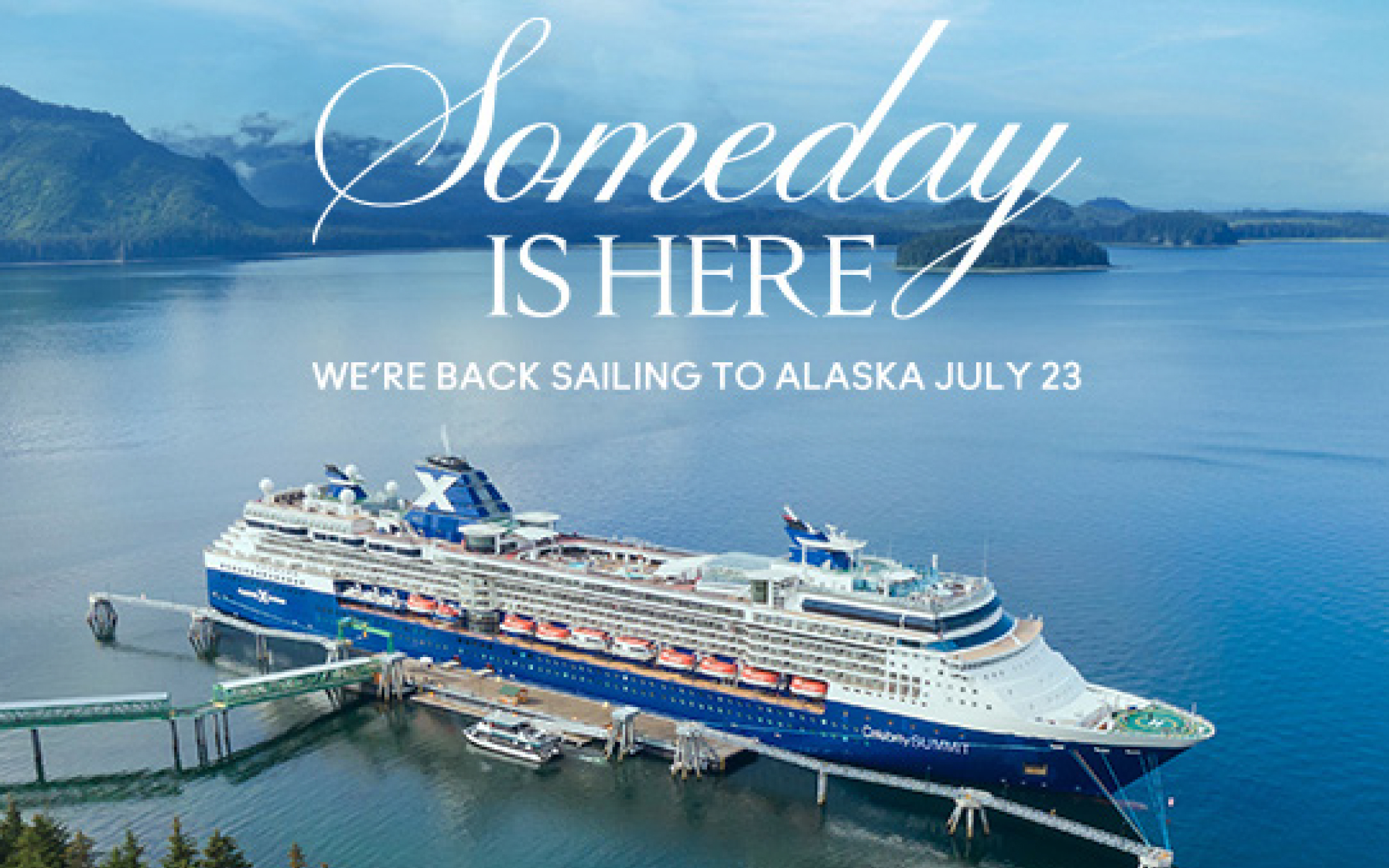 Someday is HERE - Sailings to Alaska on July 23