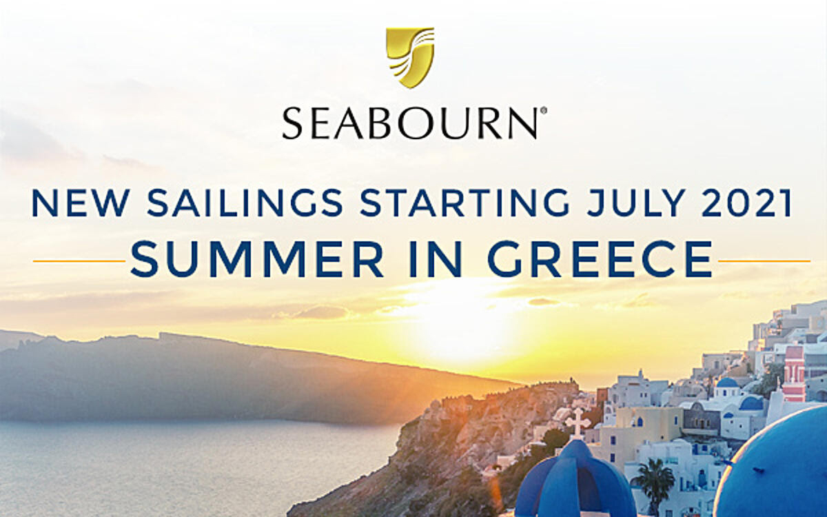 Spend this Summer in Greece - New Sailings Starting July 2021 with Seabourn