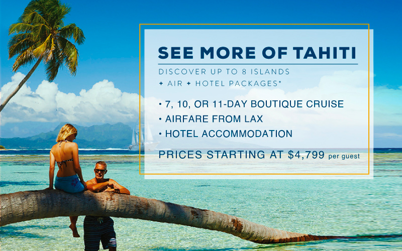 Travel to French Polynesia Islands with Cruise + FREE Air +  Hotel package*