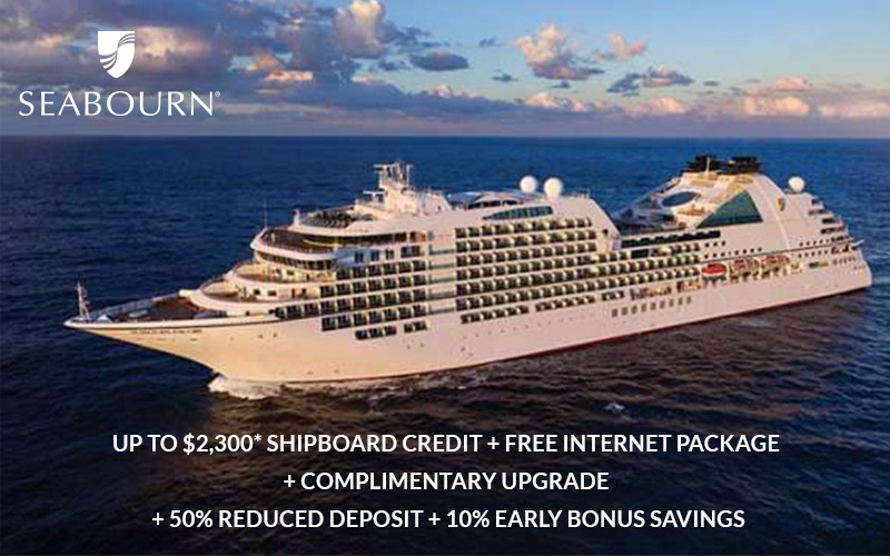 Up to $2,300* Shipboard Credit + FREE Internet Package + Complimentary Upgrade + 50% Reduced Deposit + 10% Early Bonus Savings with Seabourn!