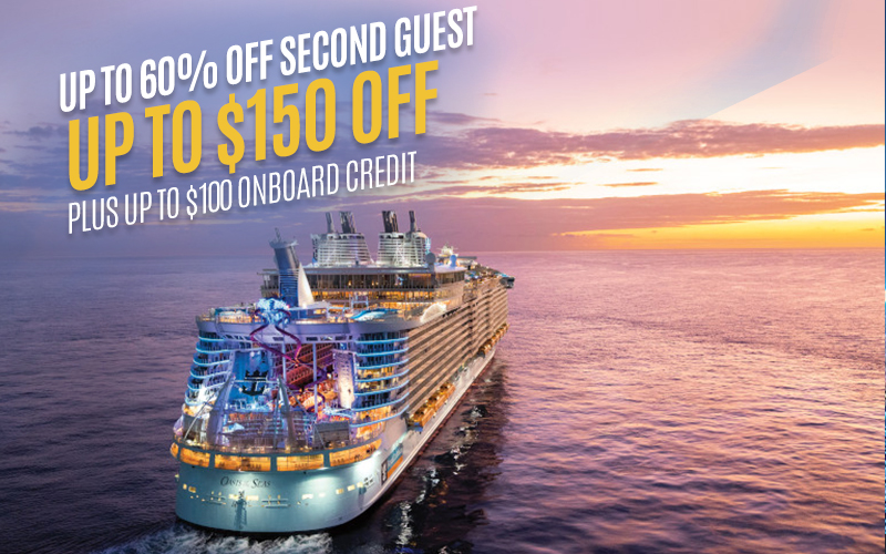 Up to 60% Off Second Guest*, Up to $150 Off*, plus Up to $100 onboard credit*