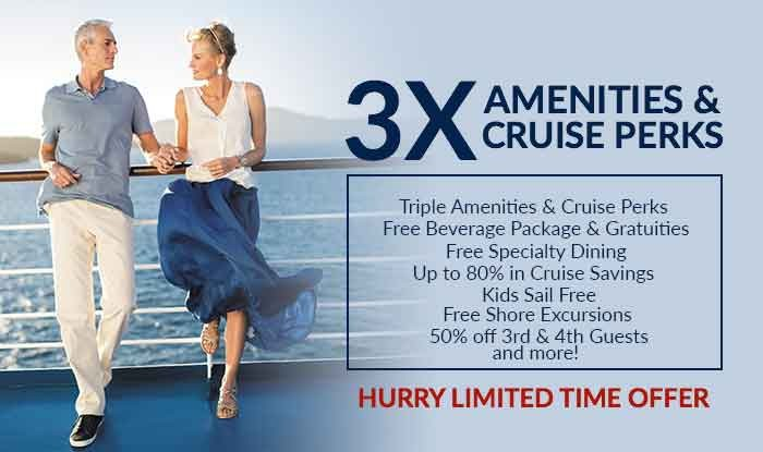 All Cruises on Sale! Enjoy 3X Amenities & Cruise Perks