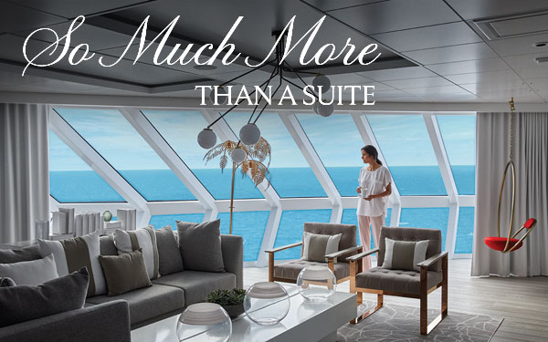 So Much More Than a Suite. All Exclusive. All Included. Up to $1,000 Shipboard Credit with Celebrity Cruises
