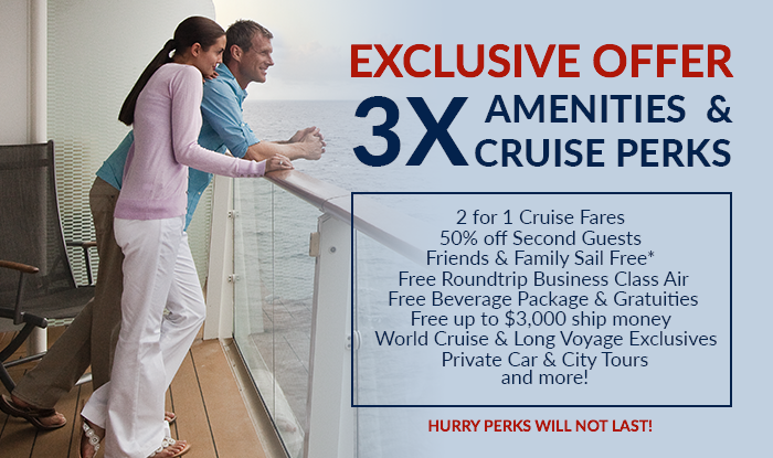 Exclusive Triple Amenities & Cruise Perks on all Voyages!