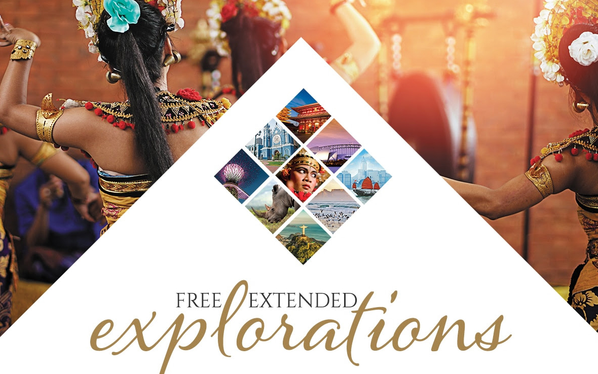 FREE Pre-AND Post-Cruise Land Program on Exotic voyages, plus Reduced Deposits* + Get Up to $700 Shipboard Credit Per Suite