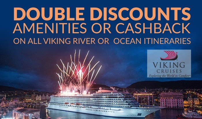 GET DOUBLE DISCOUNTS OR AMENITIES OR CASHBACK ON ALL VIKING RIVER & OCEAN ITINERARIES