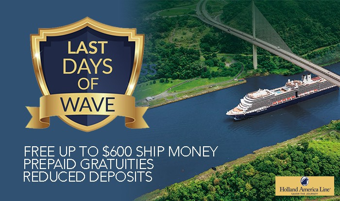 Holland America Line Cruises Sale! Last Opportunity to Receive Wave Season Amenities!