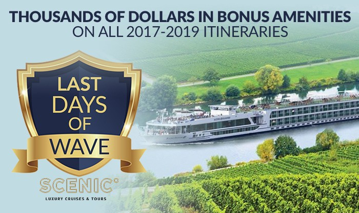 LAST CHANCE!  GET WAVE SEASON AMENITIES ON ALL SCENIC VOYAGES!