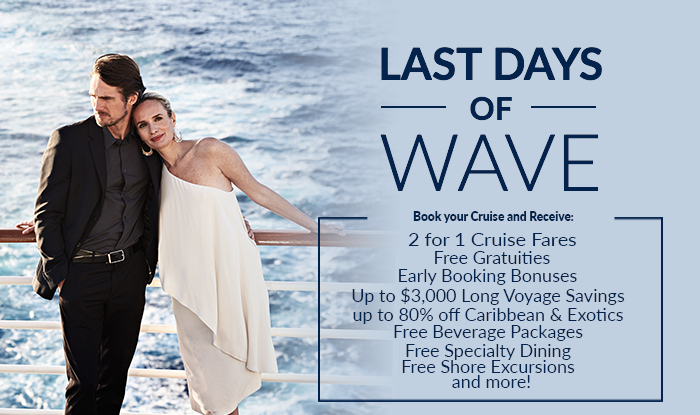 Last Days of wave - Biggest cruise sale of the year