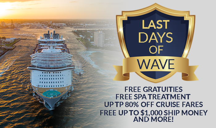 LAST DAYS OF WAVE CRUISE SALE!