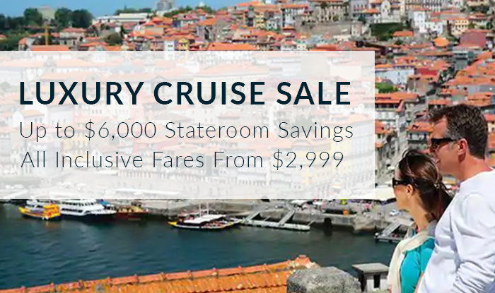 Luxury Cruise Sale! All-Inclusive Fares From $2,999