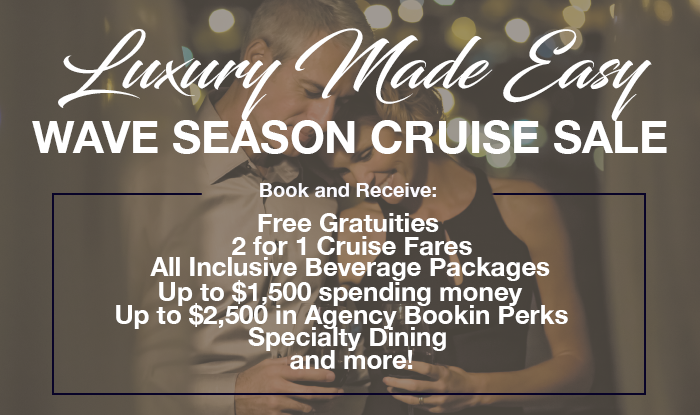 Luxury Made Easy Wave Seaon Cruise Sale