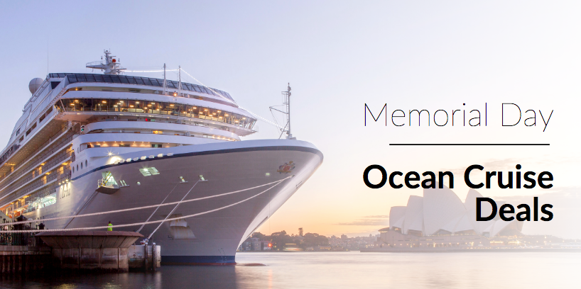 Memorial Day Sale - Save big on Ocean Cruises!
