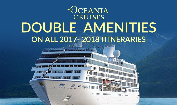 OCEANIA CRUISE SALE - BOOK TODAY AND REVICE DOUBLE AMENITIES