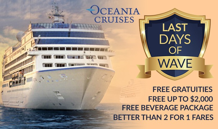 OCEANIA CRUISE SALE - LAST DAYS OF WAVE SALE