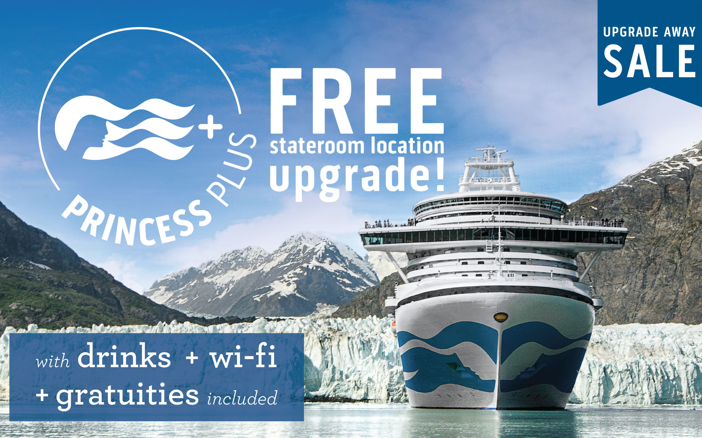 Princess PLUS - FREE Drinks + FREE Wi-Fi + FREE gratuities + FREE Stateroom location upgrade
