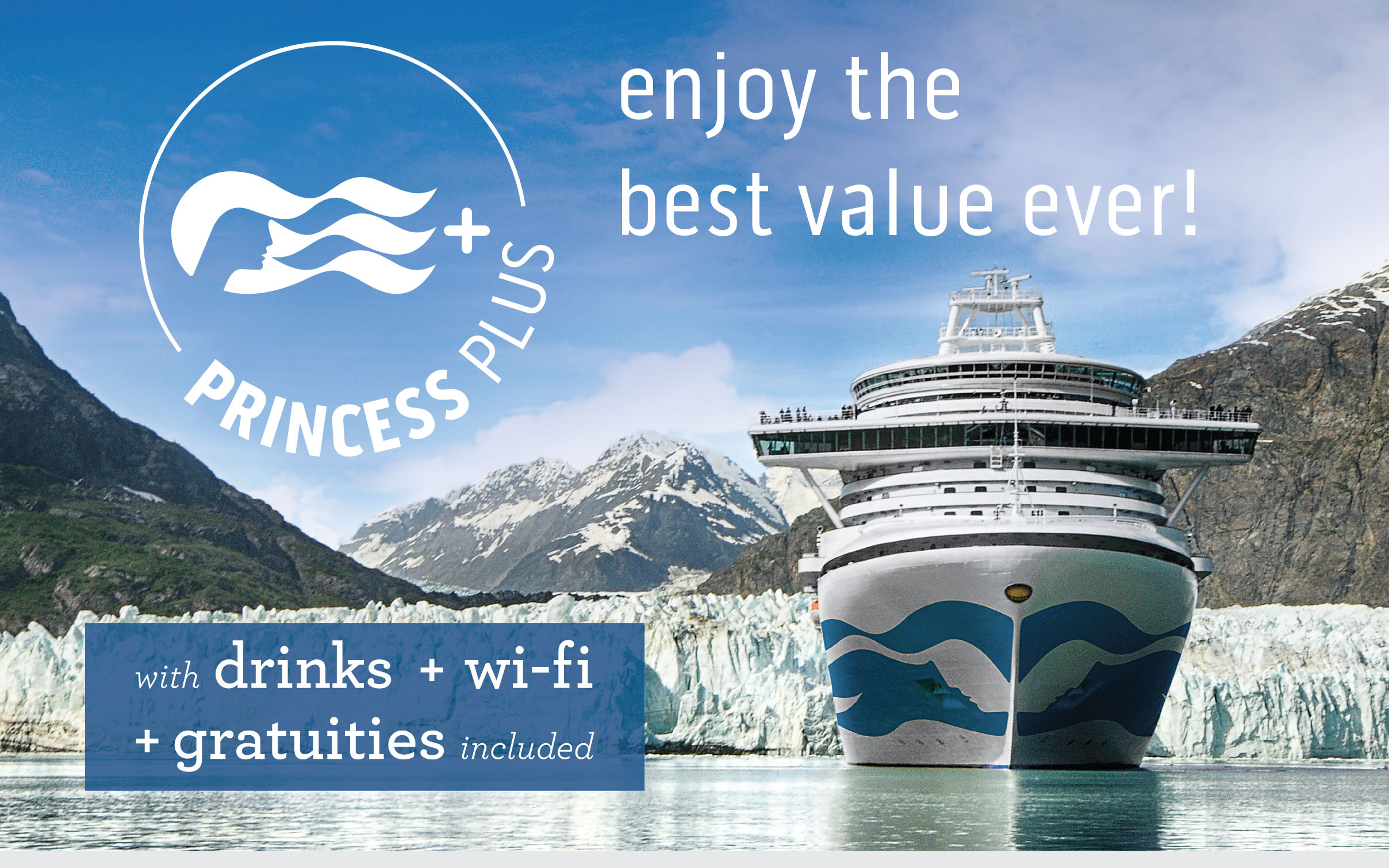 Princess PLUS - FREE Drinks + FREE Wi-Fi + FREE gratuities