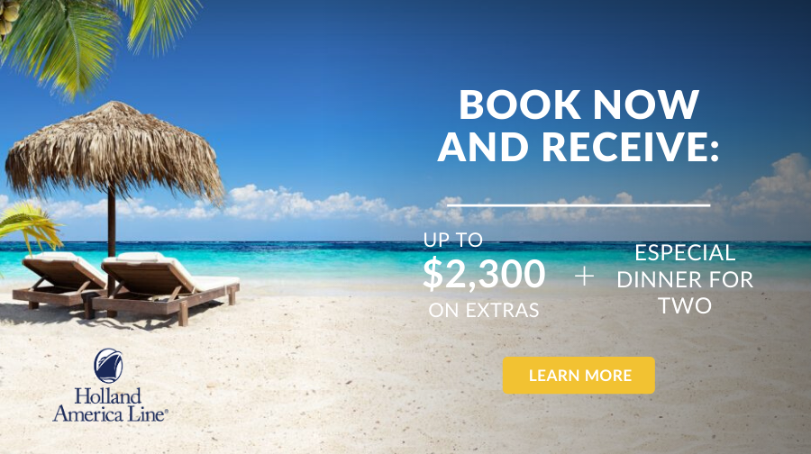 Receive up to $2,300 in extras with Holland — Book now!