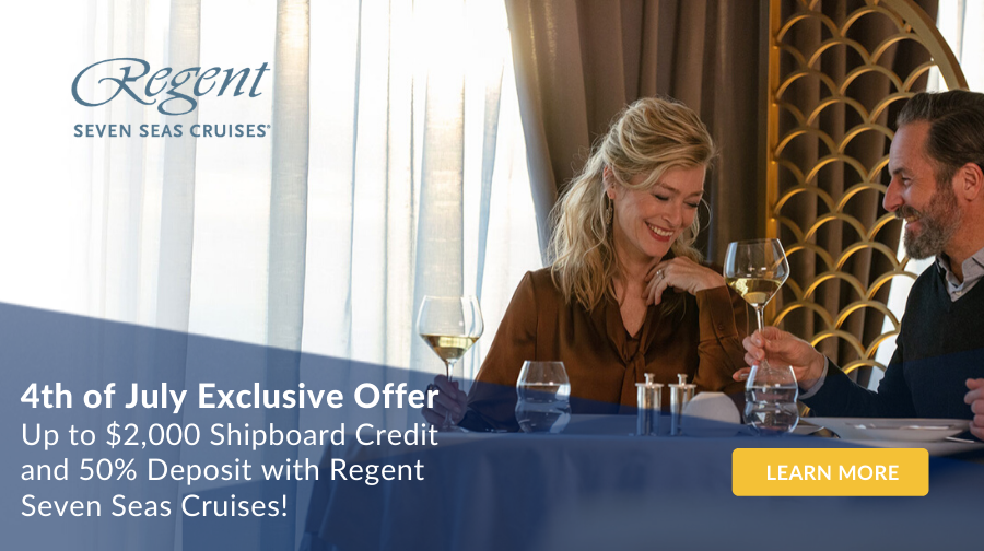 Regent 4th of July Sale - Plus 50% Reduced Deposits*, and $2,000 Shipboard Credit