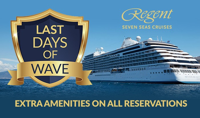 Regent Seven Seas Cruises Sale! Last Opportunity to Receive Wave Season Amenities