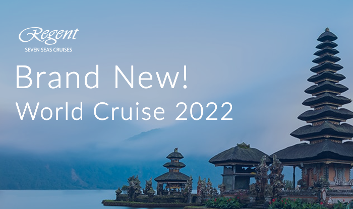 Regent Seven Seas Cruises World Cruise 2022 Early Booking Savings and Amenities