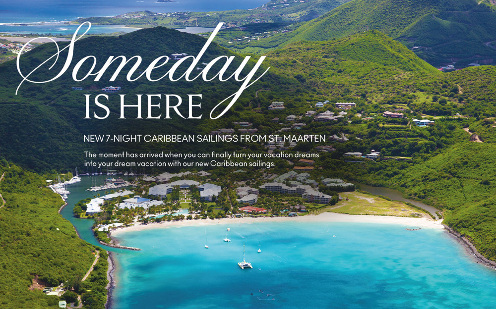 Some Day is HERE - New 7-Night Caribbean sailings from St. Maarten Starting in June 2021.
