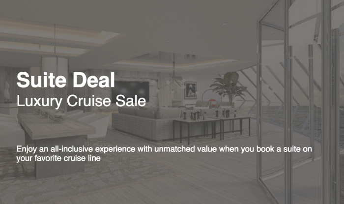 Suite Deal - Luxury Cruise Sale