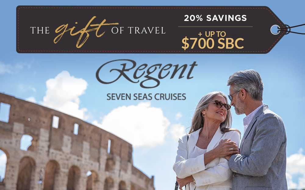 The Gift of Travel with Regent - 20% Savings PLUS Up to $700 SBC