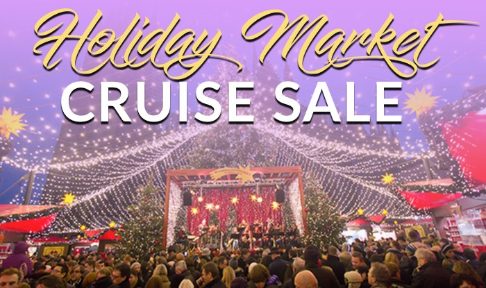 The Best Holiday Market Cruise Sale Ever!
