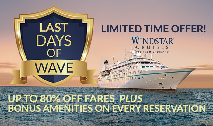 Windstar Cruise Alert! Last Chance to Receive Bonus Perks on all Sailings